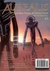 Aurealis: Australian Fantasy & Science Fiction - Stuart Mayne, Felicity Dowker, Bill Congreve, Thoraiya Dyer, Simon Petrie, Lachlan Huddy, Geoffery Maloney, Nathan Burrage