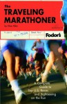 The Traveling Marathoner: A Complete Guide to Top U.S. Races and Sightseeing on the Run (Special-Interest Titles) - Elise Allen