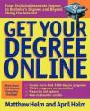 Get Your Degree Online - Matthew L. Helm, April Leigh Helm