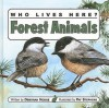 Who Lives Here? Forest Animals - Deborah Hodge, Pat Stephens