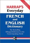 Harrap's Everyday French and English Dictionary - Harrap's Publishing