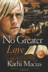 No Greater Love - Kathi Macias