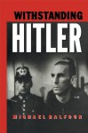 Withstanding Hitler - Michael Balfour