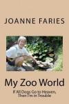 My Zoo World - Joanne Faries