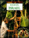 Food in Israel (International Food Library) - Nancy Loewen