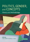 Politics, Gender, and Concepts: Theory and Methodology - Gary Goertz, Amy G. Mazur