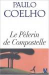 Le pèlerin de Compostelle - Paulo Coelho