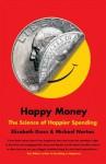 Happy Money: The Science of Happier Spending - Elizabeth Dunn