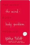 The Mind-Body Problem: Poems - Katha Pollitt