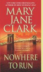 Nowhere to Run (KEY News #6) - Mary Jane Clark