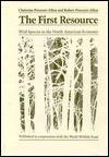 The First Resource: Wild Species in the North American Economy - Christine Prescott-Allen, Robert Prescott-Allen