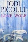 Lone Wolf: A Novel - Jodi Picoult