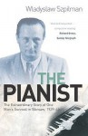 The Pianist: The Extraordinary Story Of One Man's Survival In Warsaw, 1939 45 - Władysław Szpilman
