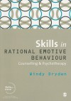 Skills in Rational Emotive Behaviour Counselling & Psychotherapy - Windy Dryden