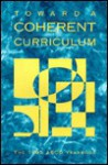 Toward a Coherent Curriculum (1995 ASCD Yearbook) - James Beane