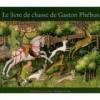 The Hunting Book of Gaston Phébus - Gaston Phébus, Ian Monk