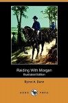Raiding with Morgan (Illustrated Edition) (Dodo Press) - Byron A. Dunn