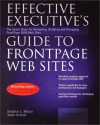Effective Executive's Guide to FrontPage Web Sites: The Eight Steps for Designing, Building, and Managing FrontPage 2000 Web Sites - Stephen L. Nelson, Jason Gerend
