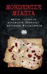 Mordercze miasta - Marta Guzowska, Agnieszka Krawczyk, Adrianna Michalewska
