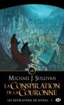 La Conspiration de la Couronne: Les Révélations de Riyria, T1 (Fantasy) (French Edition) - Michael J. Sullivan, Mathilde Roger