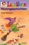 Leselöwen Hexengeschichten. - Anne Steinwart