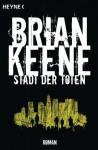 Stadt der Toten: Roman (German Edition) - Brian Keene, Michael Krug