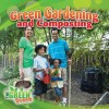 Green Gardening and Composting - Molly Aloian