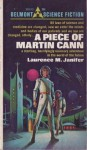 A Piece of Martin Cann - Laurence M. Janifer