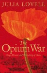 The Opium War - Julia Lovell