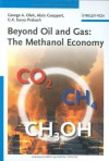 Beyond Oil and Gas: The Methanol Economy - George A. Olah, G.K. Surya Prakash, Alain Goeppert