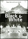 The Black & White Handbook: The Ultimate Guide to Monochrome Techniques Updated Edition - Roger Hicks, Frances Schultz
