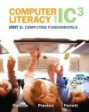 Computer Literacy for IC3, Unit 1: Computing Fundamentals - John M. Preston, Sally Preston, Robert L. Ferrett