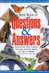 The Kid's Book Of Questions & Answers: Fascinating Facts About Nature, Science, Space And Much More! - Ian Graham, Paul Sterry