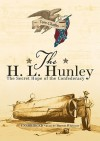The H. L. Hunley: The Secret Hope of the Confederacy - Tom Chaffin, Barrett Whitener