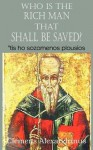 Who Is the Rich Man That Shall Be Saved? - Clemens Alexandrinus, William Wilson