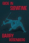 Glide in Slowtime - Barry Rosenberg