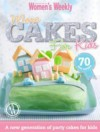 More Cakes For Kids - Australian Women's Weekly