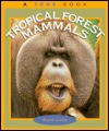 Tropical Forest Mammals - Elaine Landau