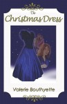 The Christmas Dress - Valerie Bouthyette