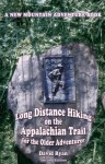 Long Distance Hiking on the Appalachian Trail for the Older Adventurer - Second Edition - David Ryan