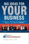 Big Ideas for Your Business - America's PremierExperts, J.W. Dicks, Nigel Worrall, America's PremierExperts, Trenton Bahr, Craig Ballantyne, JW Dicks, Traci Bild, John Bravata, Gayle Carson, Paul Cater, J W Dicks, Kimberlee Frank, Larry Frank, Donna Galante, Lindsay Glass, Glenna Griffin, Jayson Hunte