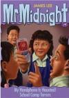 Mr Midnight #9 My Handphone Is Haunted!/ School Camp Terrors - James Lee