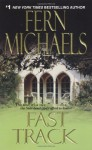 Fast Track (Sisterhood: Rules of the Game, #3) - Fern Michaels