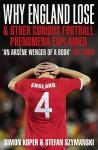 Why England Lose: And Other Curious Phenomena Explained - Simon Kuper, Stefan Szymanski, Stefan Szymanski Simon Kuper