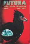 Futura - broj 21 - Robert A. Heinlein, William Gibson, George R.R. Martin, Robert E. Howard, Scott Edelstein, Rod Serling, Vesna Gorše, Krsto A. Mažuranić, Dražen Cukina