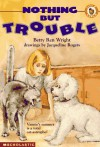 Nothing But Trouble - Betty Ren Wright, Jacqueline Rogers