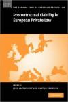 Precontractual Liability in European Private Law - John Cartwright, Martijn Hesselink