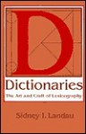 Dictionaries: The Art and Craft of Lexicography - Sidney I. Landau