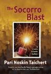 The Socorro Blast - Pari Noskin Taichert