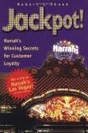 Jackpot!: Harrah's Winning Secrets for Customer Loyalty - Robert L. Shook